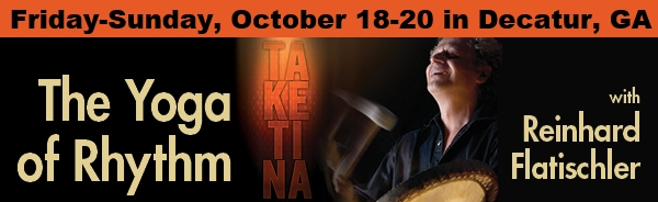 Banner for the TaKeTINa workshop, The Yoga of Rhythm in Decatur, Ga Oct 18-20, 2013